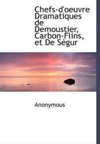 Chefs-D'Oeuvre Dramatiques de Demoustier, Carbon-Flins, Et de S Gur