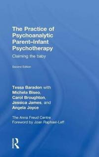 The Practice of Psychoanalytic Parent-Infant Psychotherapy