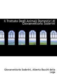 Il Trattato Degli Animali Domestici Di Giovanvettorio Soderini