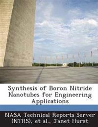 Synthesis of Boron Nitride Nanotubes for Engineering Applications