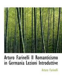 Arturo Farinelli Il Romanticismo in Germania Lezioni Introduttive