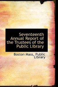 Seventeenth Annual Report of the Trustees of the Public Library
