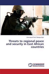 Threats to Regional Peace and Security in East African Countries