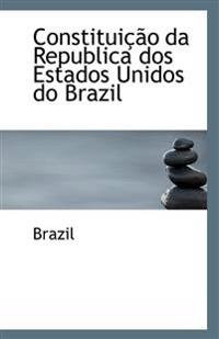 Constituicao Da Republica DOS Estados Unidos Do Brazil
