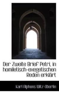 Der Zweite Brief Petri, in Homiletisch-Exegetischen Reden Erklart