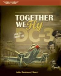 Together We Fly: Voices from the DC-3 (eBook - epub)