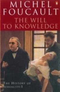 History of sexuality - the will to knowledge