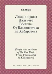 People and Customs of the Far East. from Vladivostok to Khabarovsk