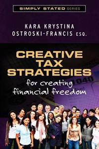 Creative Tax Strategies for Creating Financial Freedom