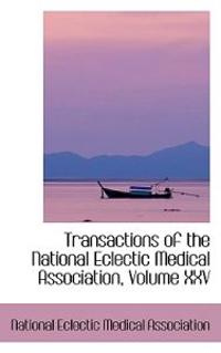 Transactions of the National Eclectic Medical Association