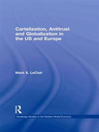 Cartelization, Antitrust and Globalization in the US and Europe