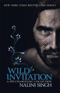 Wild invitation - a psy-changeling collection