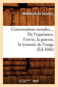 Conversations Morales. de l'Esp�rance, l'Envie, La Paresse, La Tyrannie de l'Usage (�d.1686)