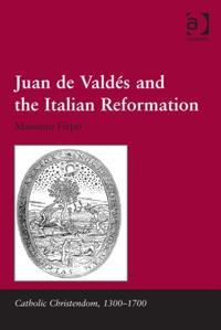 Juan de Valdes and the Italian Reformation