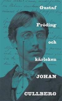 Gustaf Fröding och kärleken