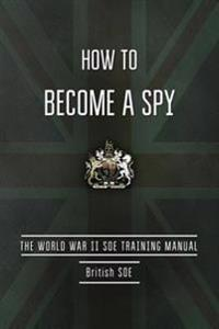 How to Become a Spy