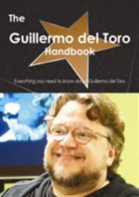 Guillermo del Toro Handbook - Everything you need to know about Guillermo del Toro