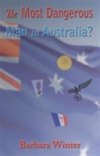 Most Dangerous Man in Australia?