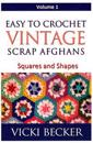 Easy to Crochet Vintage Scrap Afghans: Squares and Shapes
