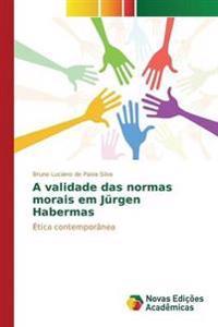 A Validade Das Normas Morais Em Jurgen Habermas