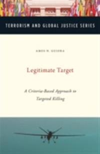 Legitimate Target: A Criteria-Based Approach to Targeted Killing