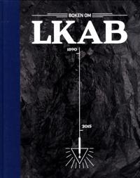 Boken om LKAB : den svenska nationalrikedomen