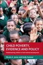 Child poverty, evidence and policy