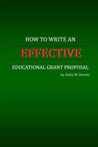 How to Write an Effective Educational Grant Proposal