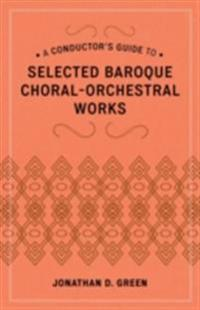 Conductor's Guide to Selected Baroque Choral-Orchestral Works