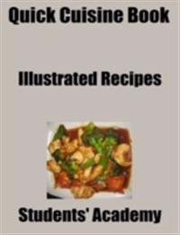 Quick Cuisine Book: Illustrated Recipes