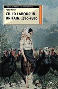Child Labour in Britain, 1750-1870