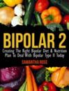 Bipolar Type 2: Creating The RIGHT Bipolar Diet & Nutritional Plan