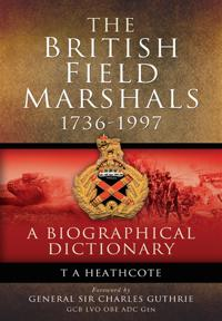 Dictionary Of Field Marshals Of The British Army