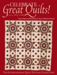 Celebrate Great Quilts! circa 1825-1940