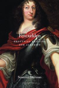 Fenixelden : drottning Kristina som alkemist
