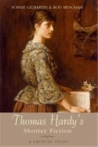 Thomas Hardy's Shorter Fiction: A Critical Study