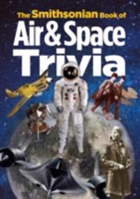 Smithsonian Book of Air & Space Trivia