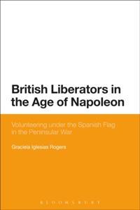 British Liberators in the Age of Napoleon