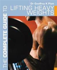 Complete Guide to Lifting Heavy Weights