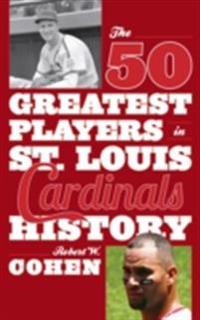 50 Greatest Players in St. Louis Cardinals History