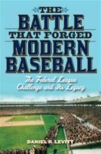 Battle that Forged Modern Baseball