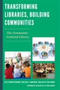 Transforming Libraries, Building Communities