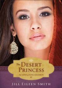 Desert Princess (Ebook Shorts) (The Loves of King Solomon Book #1)
