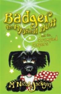 Badger the Mystical Mutt and the Crumpled Capers
