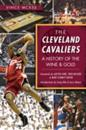 Cleveland Cavaliers: A History of the Wine & Gold
