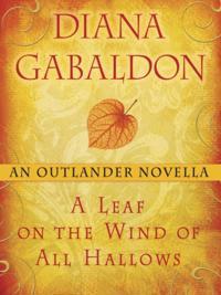 Leaf on the Wind of All Hallows: An Outlander Novella