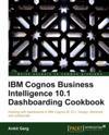 IBM Cognos Business Intelligence 10.1 Dashboarding cookbook