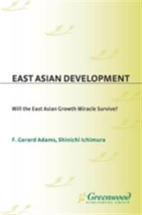 East Asian Development: Will the East Asian Growth Miracle Survive?