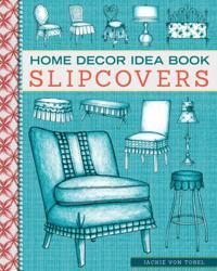 Home Decor Idea Book Slipcovers