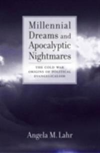 Millennial Dreams and Apocalyptic Nightmares
